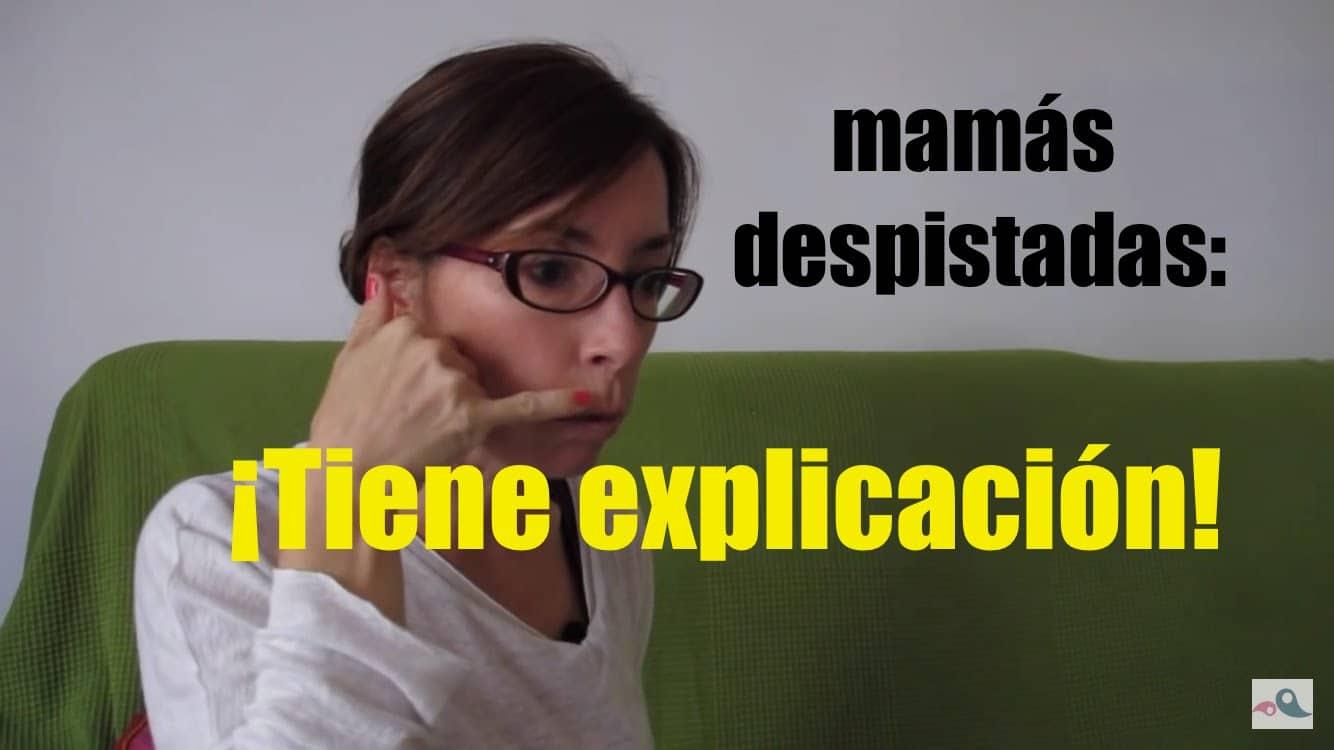 Mamás despistadas: ¡Tiene explicación!