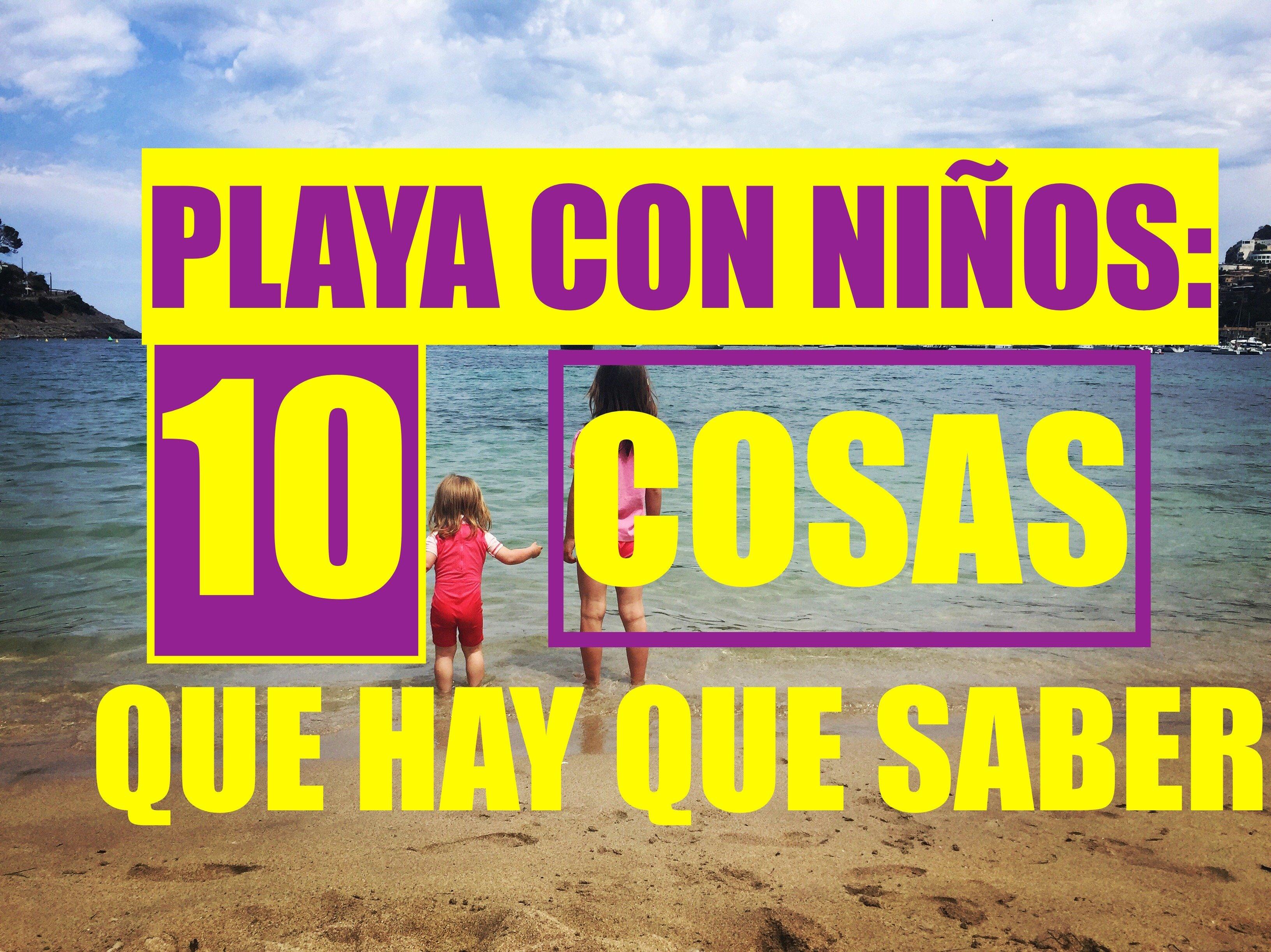 10 cosas que hay que saber si vas a la playa con niños pequeños