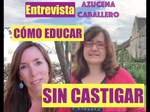 Entrevista a Azucena Caballero: «Educar sin castigar»