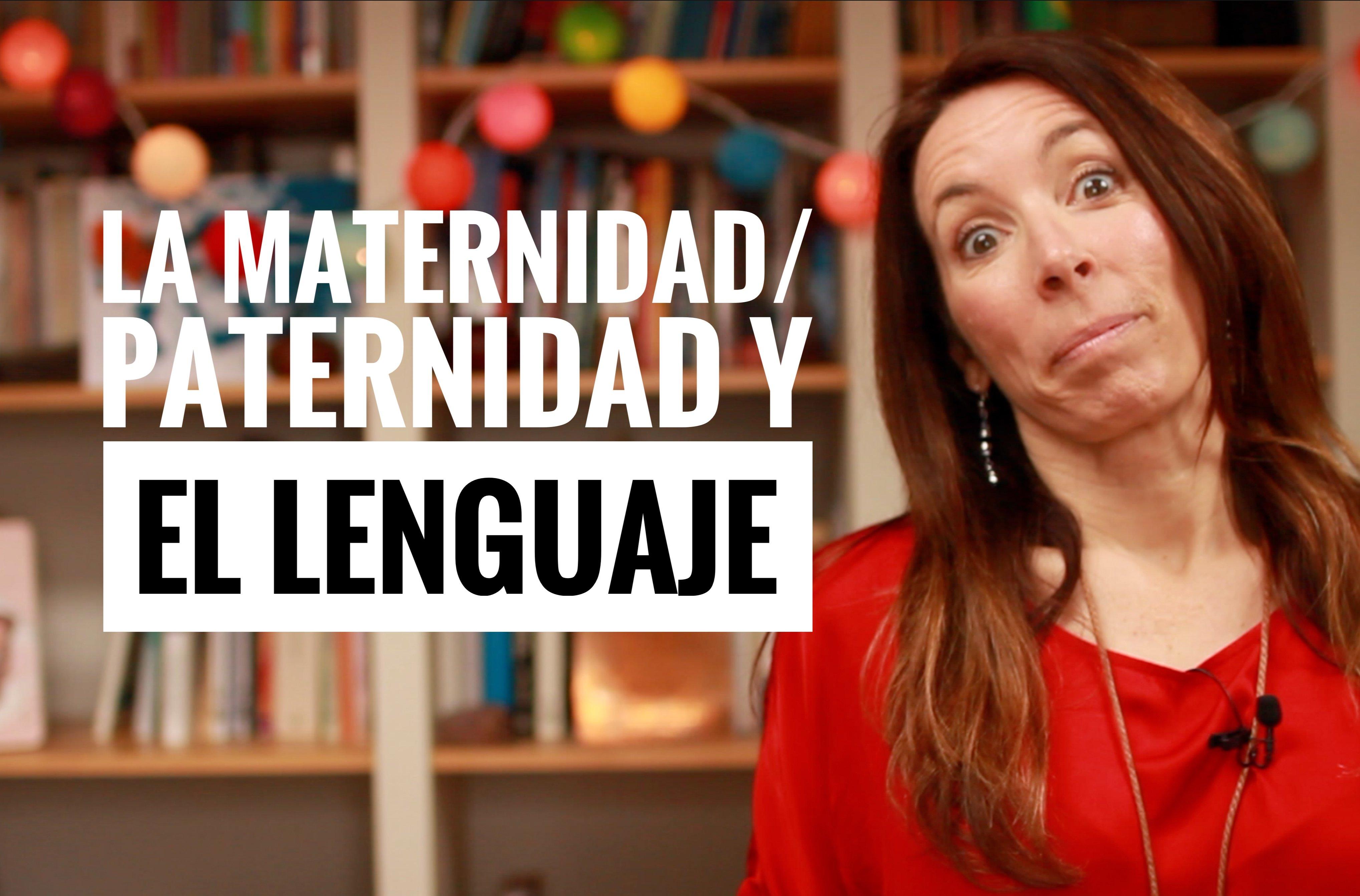 La maternidad/paternidad y el lenguaje
