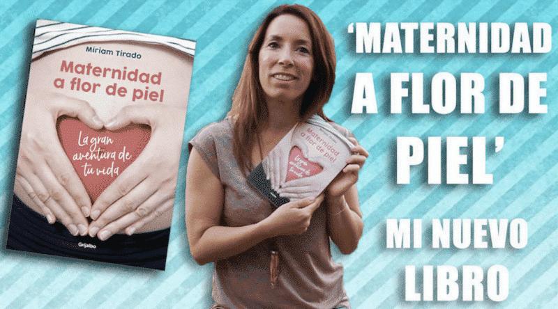 """""""Maternidad a flor de piel"""", mi nuevo libro"""